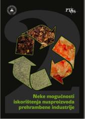 Neke mogućnosti iskorištenja nusproizvoda prehrambene industrije – knjiga 2. [urednici Drago Šubarić i Jurislav Babić]