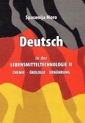 Deutsch in der Lebensmitteltechnologie II : Chemie - Öekologie – Ernaehrung. 2. dopunjeno izd.