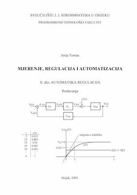 Mjerenje, regulacija i automatizacija : AUTOMATSKA REGULACIJA, II.dio
